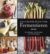 Das grosse Buch vom Fermentieren: Grundlagen, Anleitungen und 100 Rezepte - 1