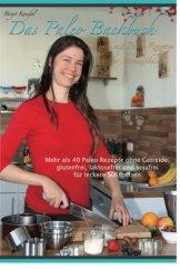 Das Paleo Backbuch - Backen mit Paleo Rezepten aus der Steinzeitküche: Mehr als 40 Paleo Rezepte ohne Getreide, glutenfrei, laktosefrei und sojafrei für leckere Süßspeisen - 1