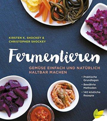 Fermentieren: Gemüse einfach und natürlich haltbar machen. Praktische Grundlagen. Bewährte Methoden. 140 köstliche Rezepte - 1