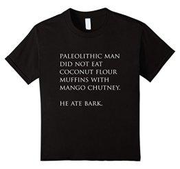 Funny Paleo Shirt, Sarcastic Paleolithic Man Ate Bark Gift Kinder, Größe 104 Schwarz - 1
