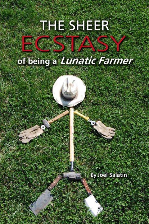 The Sheer ecstasy of being a lunatic farmer Joel Salatin