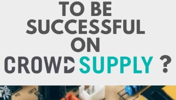 How to be successful on crowd supply
