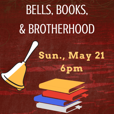 Bells, Books, & Brotherhood