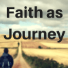 Faith as Journey