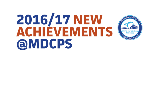 2016/17 NEW ACHIEVEMENTS @MDCPS