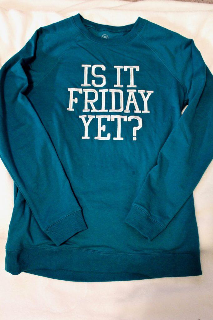 """Lauren James """"Is It Friday Yet?"""" sweatshirt"""