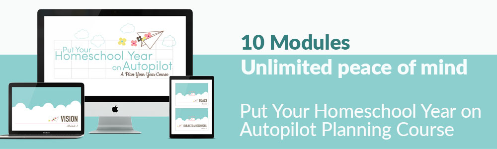 Put Your Homeschool Year on Autopilot: A Plan Your Year Course