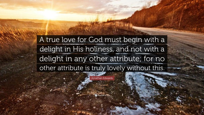 619627-Jonathan-Edwards-Quote-A-true-love-for-God-must-begin-with-a