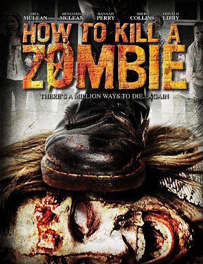 """Movie Review – """"How To Kill A Zombie"""" (2014)"""