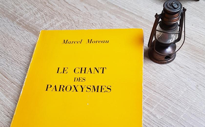 Marcel Moreau – « J'écris en recréant les conditions d'intensité du pillage »