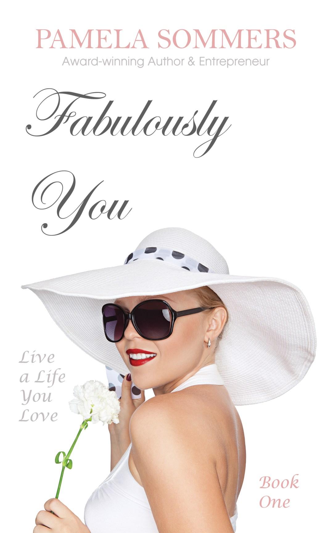 Fabulously You: Live a Life You Love