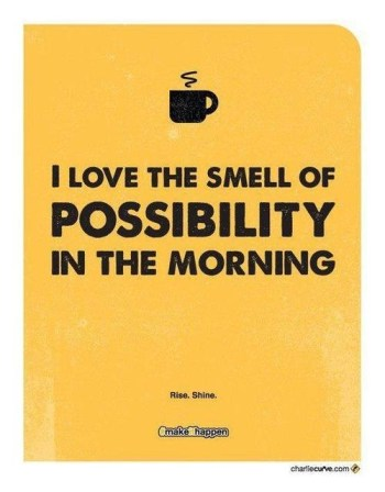 40018-i-love-the-smell-of-possibility-in-the-morning