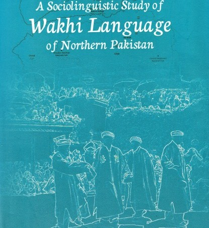 Book Review: A Sociolinguistic Study of Wakhi Language of Northern Pakistan