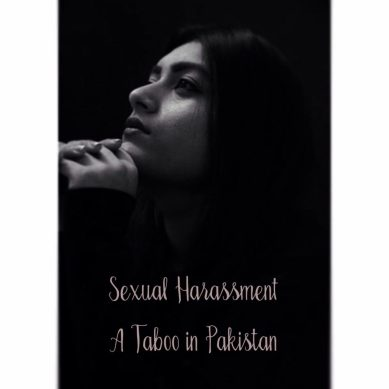 Sexual Harassment: A taboo in Pakistan