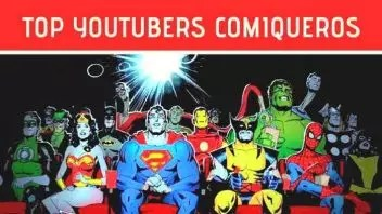 top de canales de youtube sobre comics 2018 youtubers comiqueros