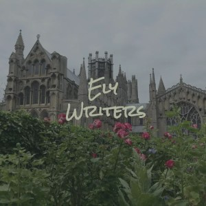 """Ely Cathedral in the background; pinky-red flowers in the foreground; text: """"Ely Writers"""""""