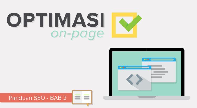 On-Page SEO: Mengoptimasi Halaman dan Konten Website untuk Mesin Pencari