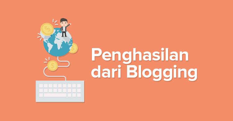 Cara Mendapatkan Penghasilan dari Blog Hingga Ratusan Juta per Bulan