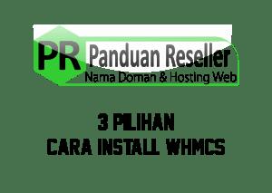 3 Pilihan cara install WHMCS