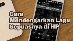 Cara Mendengarkan Lagu Sepuasnya di HP