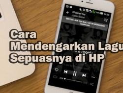 Cara Mendengarkan Lagu Sepuasnya di HP, Mudah dan Gak Perlu Download!