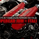Modifikasi Gila Tukar Enjin Toyota 86 Kepada Ferrari 458 Italia