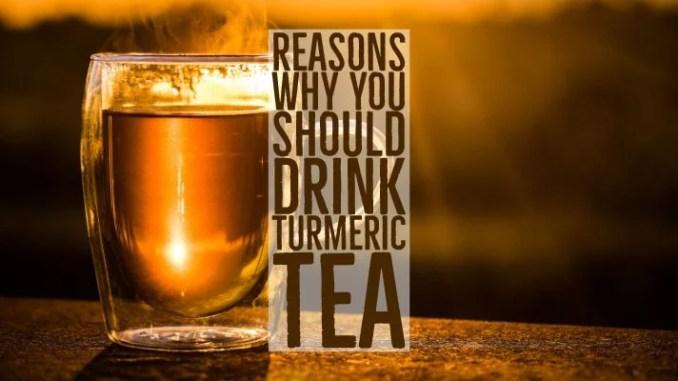 Reasons Why You Should Drink Turmeric Tea