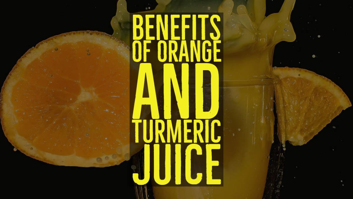 Benefits of Orange and Turmeric Juice