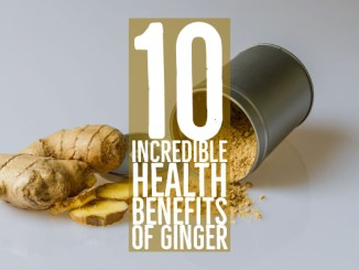 Incredible Health Benefits of Ginger