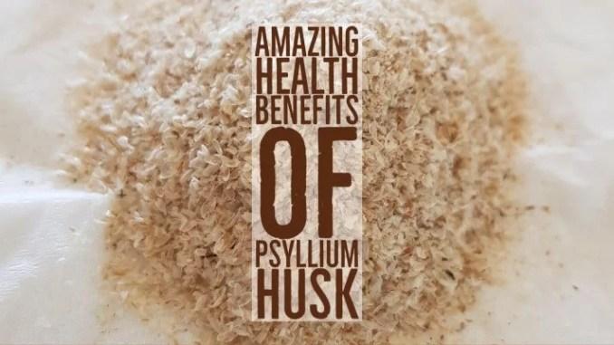 Amazing Health Benefits Psyllium Husk