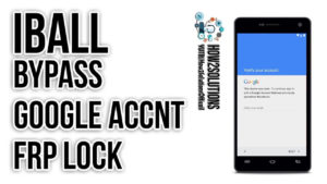 iBall Bypass Google Account Verification FRP lock