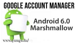 What is Google account manager Marshmallow apk 6.0.1