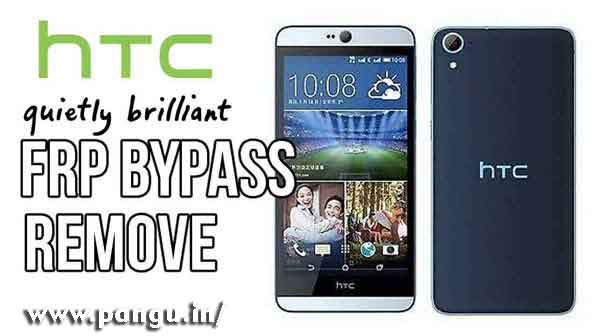 HTC Desire 626s Bypass Google account FRP - Pangu in