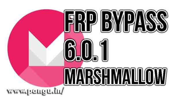 How to unlock Marshmallow FRP Bypass 6 0 1 - Pangu in