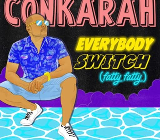 CONKARAH, la super estrella      jamaiquina lanzo «Everybody Shitch (Fatty Fatty)»