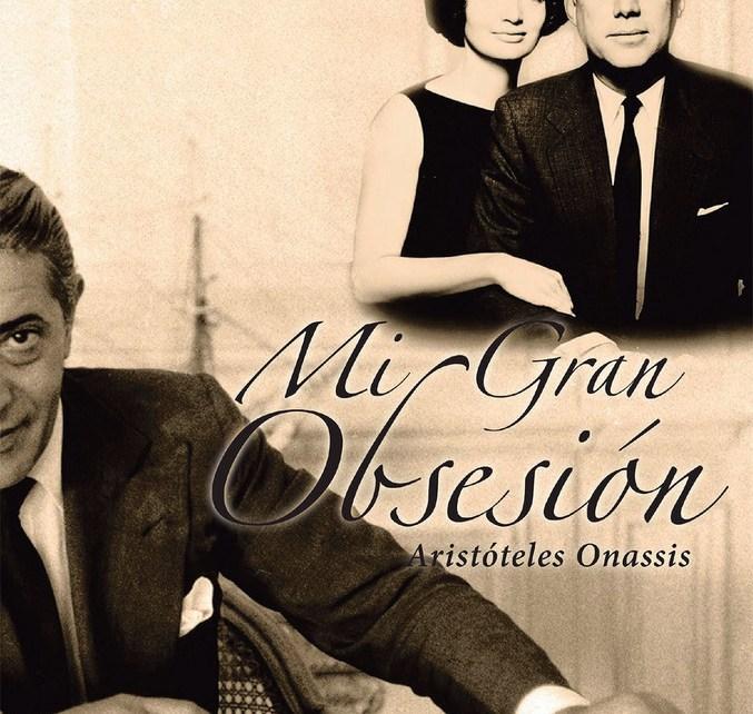 Mi gran obsesión: Aristóteles Onassis, una novela que plantea una visión teórica tras el análisis los sucesos y responsables del asesinato de J. F. Kennedy