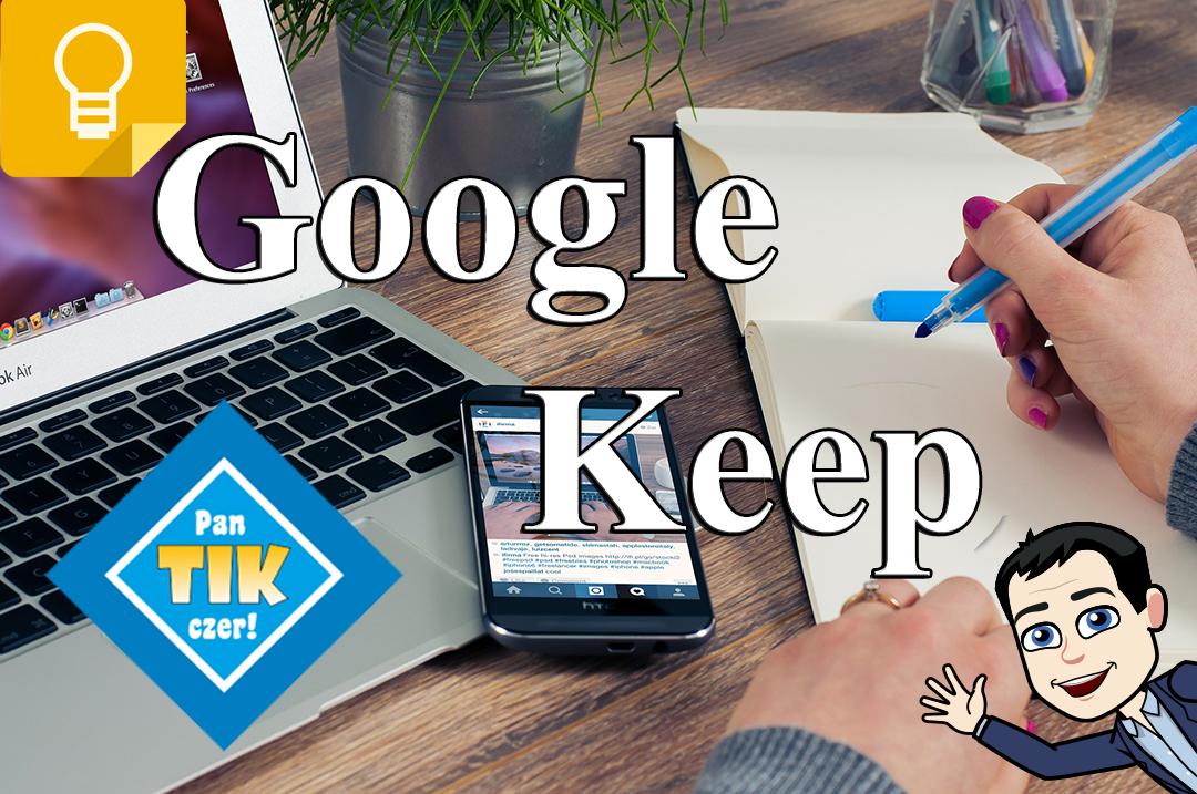 Google Keep czyli gdzie przechowywać notatki