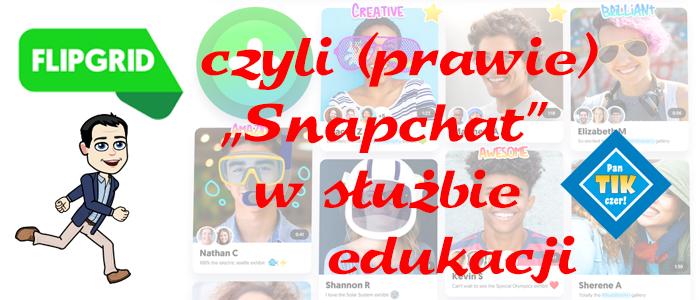 "Flipgrid czyli edukacyjny ""Snapchat"""