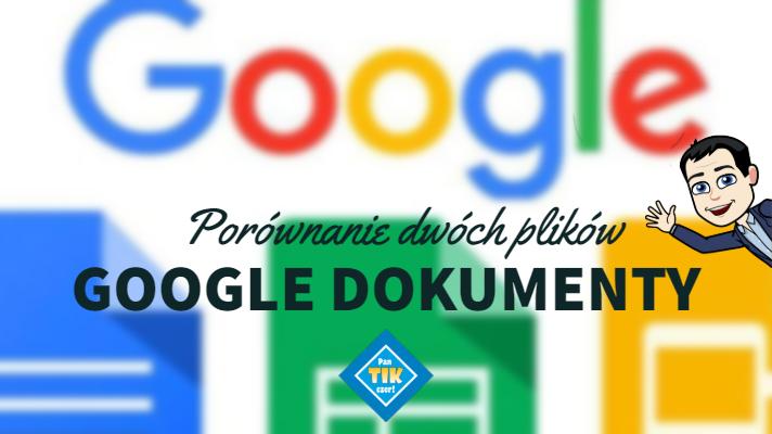 Porównaj dwa dokumenty google