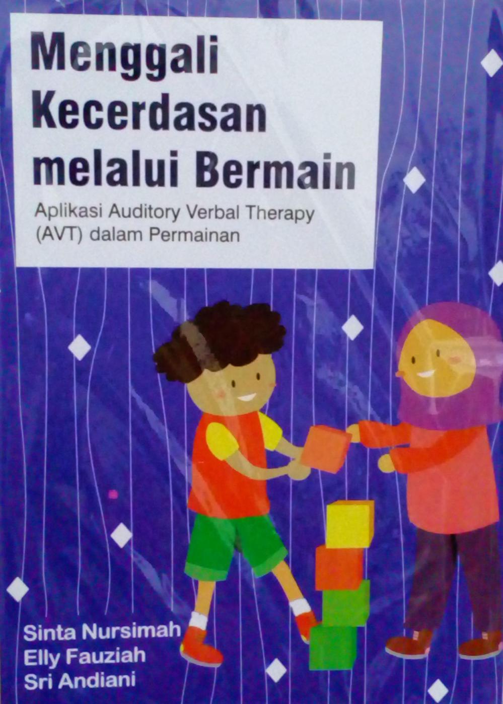 Menggali Kecerdasan Melalui Bermain Aplikasi Auditory Verbal Therapy (AVT) Dalam Permainan Sampul Buku