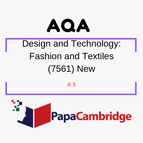 Design and Technology: Fashion and Textiles (7561) AS Past Papers