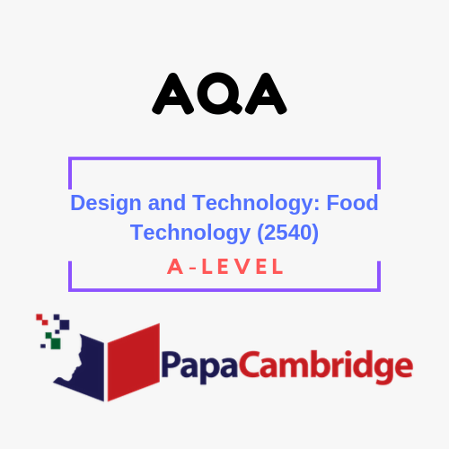 Design and Technology: Food Technology (2540) A level Past Papers