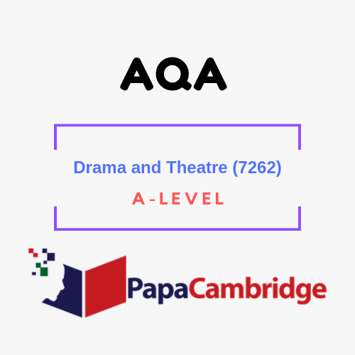 Drama and Theatre (7262) A level Past Papers