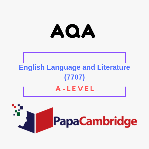 English Language and Literature (7706, 7707) A level Past Papers