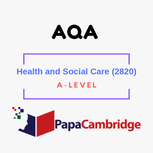 Health and Social Care (2820) A level Past Papers