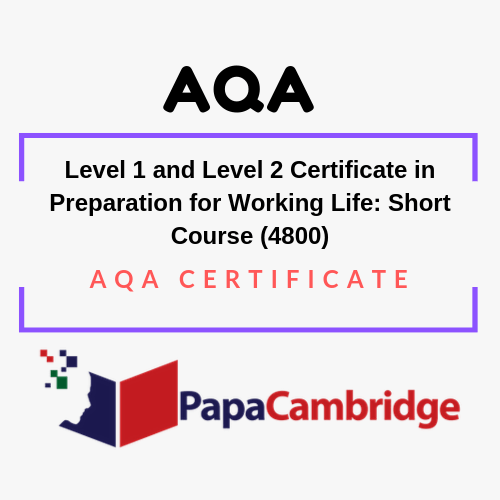 Level 1 and Level 2 Certificate in Preparation for Working Life: Short Course (4800) AQA Certificate Ebooks