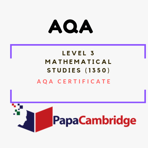 Level 3 Mathematical Studies (1350) AQA Certificate Past Papers