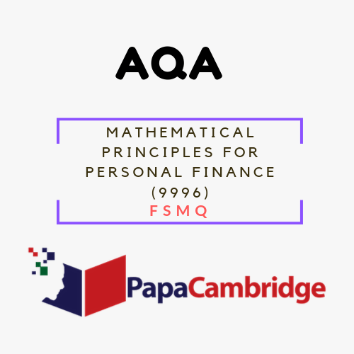 Mathematical Principles for Personal Finance (9996) FSMQ Past Papers