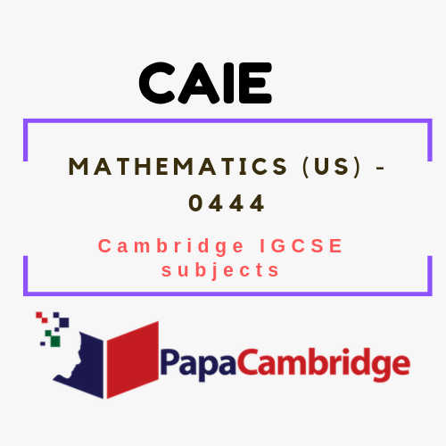 Cambridge IGCSE Mathematics (US) (0444) Notes
