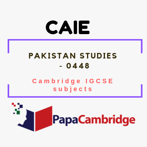Cambridge IGCSE Pakistan Studies (0448) Notes